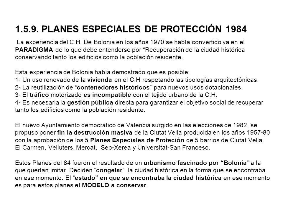 1.5.9. PLANES ESPECIALES DE PROTECCIÓN 1984 La experiencia del C.H. De Bolonia en los años 1970 se había convertido ya en el PARADIGMA de lo que debe