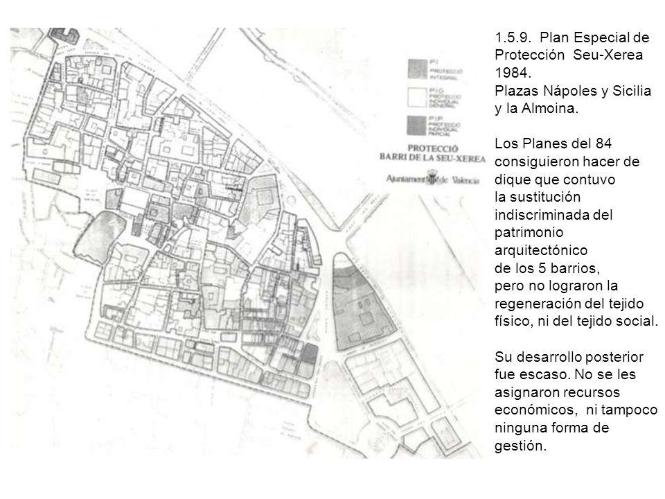 1.5.9. Plan Especial de Protección Seu-Xerea 1984. Plazas Nápoles y Sicilia y la Almoina. Los Planes del 84 consiguieron hacer de dique que contuvo la