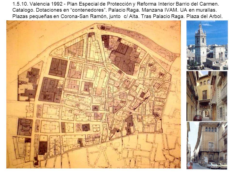 1.5.10. Valencia 1992 - Plan Especial de Protección y Reforma Interior Barrio del Carmen. Catalogo. Dotaciones en contenedores. Palacio Raga. Manzana