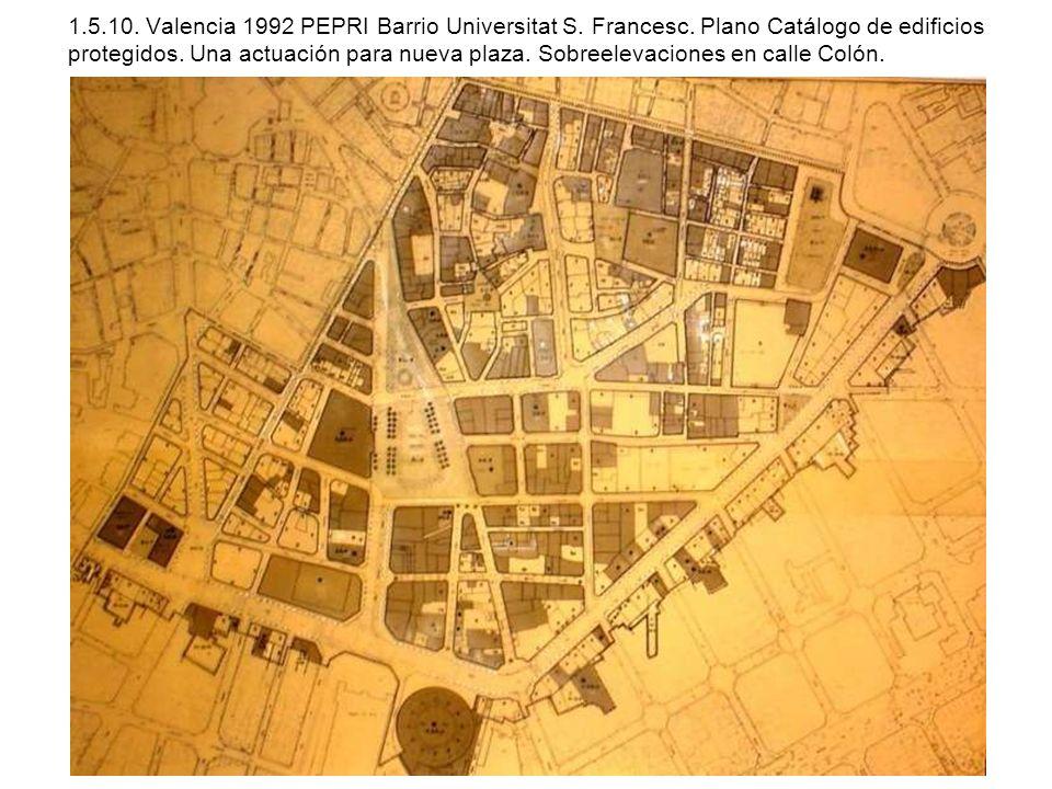 1.5.10. Valencia 1992 PEPRI Barrio Universitat S. Francesc. Plano Catálogo de edificios protegidos. Una actuación para nueva plaza. Sobreelevaciones e