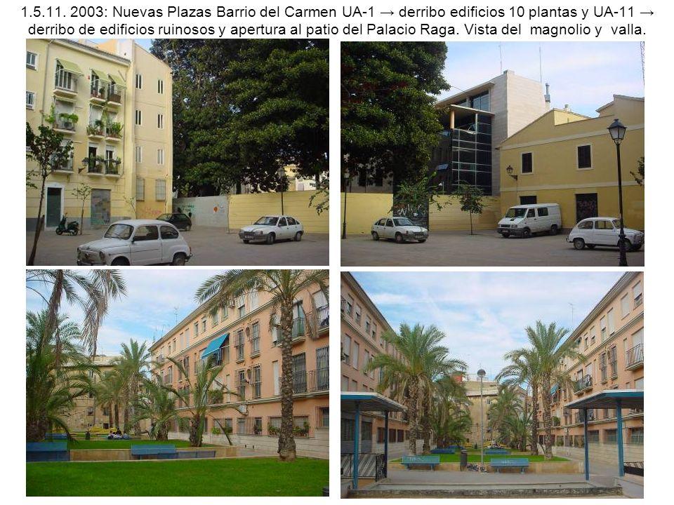 1.5.11. 2003: Nuevas Plazas Barrio del Carmen UA-1 derribo edificios 10 plantas y UA-11 derribo de edificios ruinosos y apertura al patio del Palacio