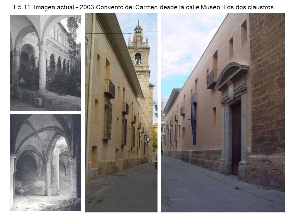 1.5.11. Imagen actual - 2003 Convento del Carmen desde la calle Museo. Los dos claustros.