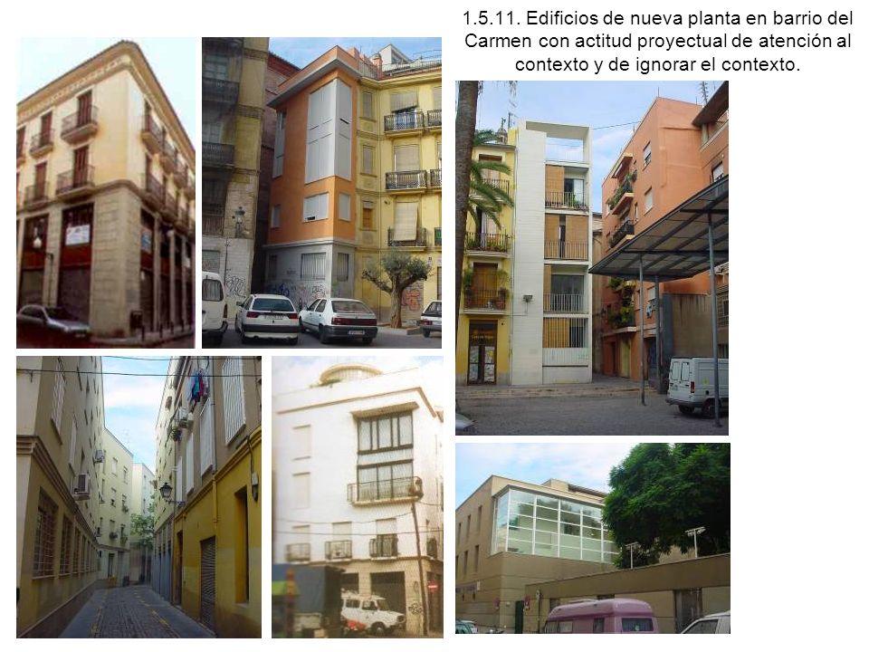 1.5.11. Edificios de nueva planta en barrio del Carmen con actitud proyectual de atención al contexto y de ignorar el contexto.