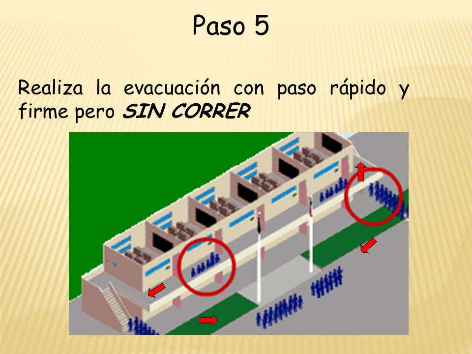 Paso 5 Realiza la evacuación con paso rápido y firme pero SIN CORRER
