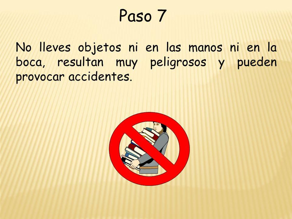 No lleves objetos ni en las manos ni en la boca, resultan muy peligrosos y pueden provocar accidentes.