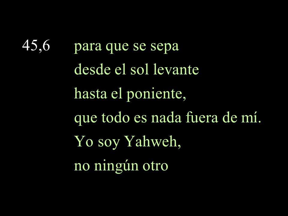Isaías 40,28 ¿Es que no lo sabes? ¿Es que no lo has oído? Que Dios desde siempre es Yahveh…