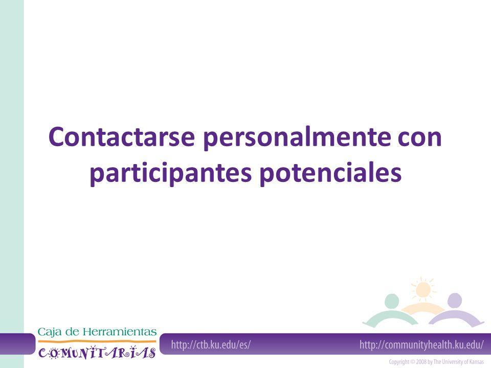 Contactarse personalmente con participantes potenciales