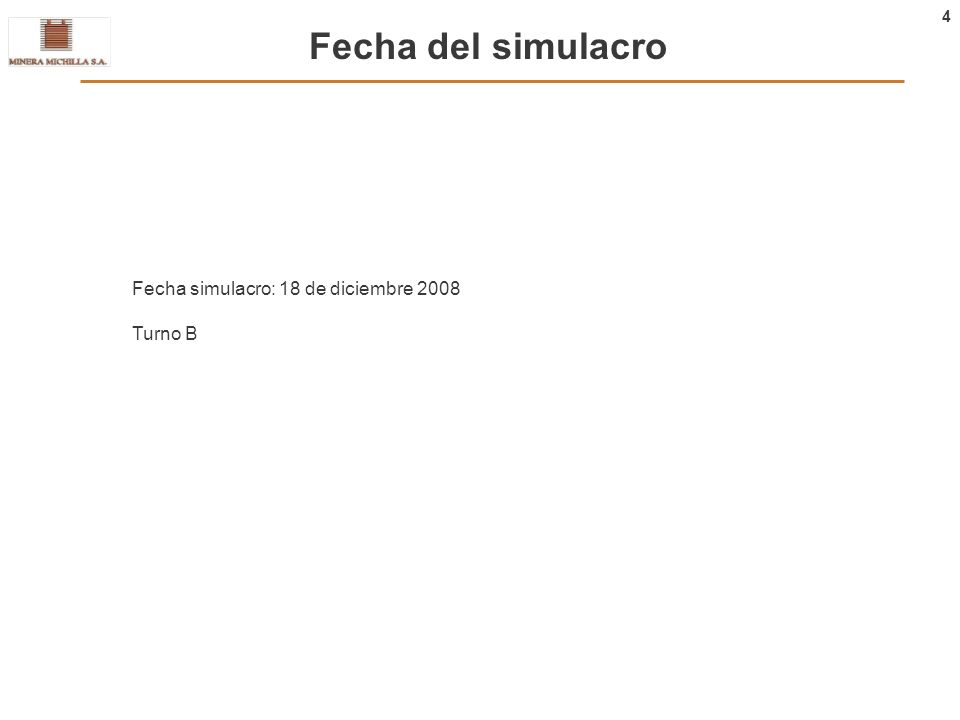 4 Fecha del simulacro Fecha simulacro: 18 de diciembre 2008 Turno B