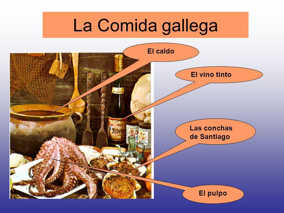 La Comida gallega El pulpo Las conchas de Santiago El caldo El vino tinto