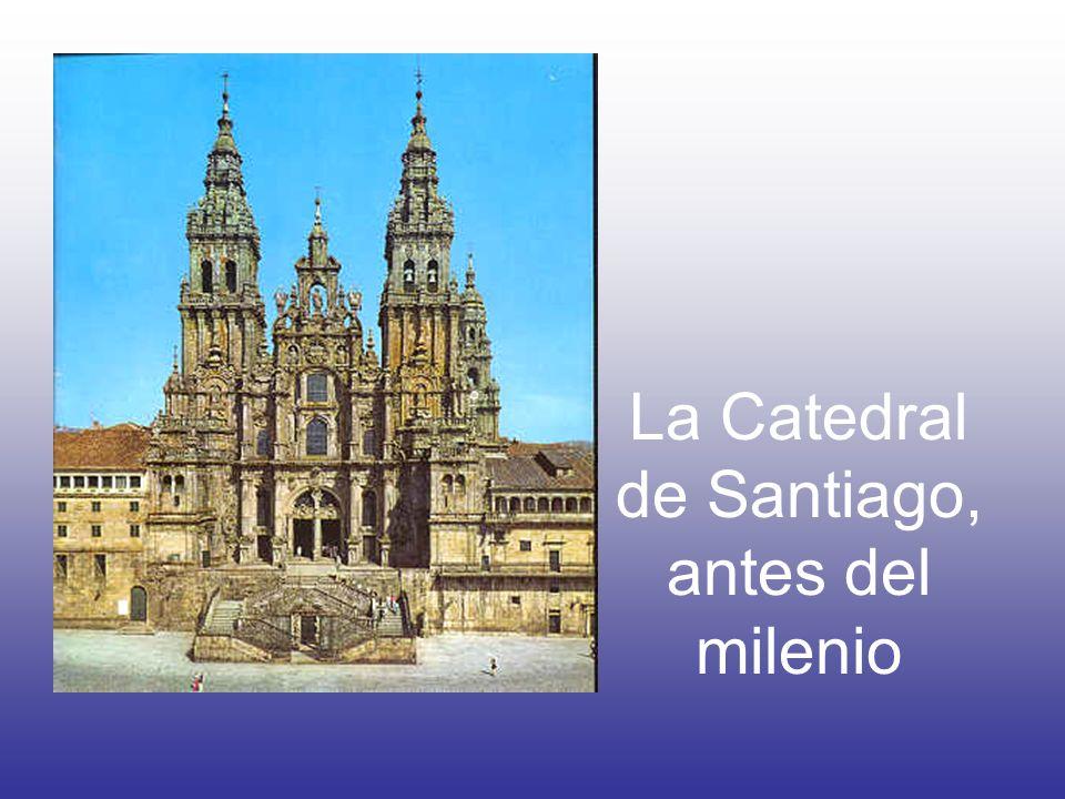 La Catedral de Santiago, antes del milenio