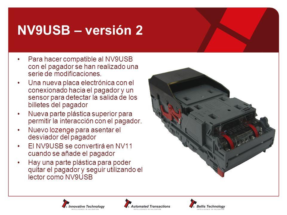 NV9USB – versión 2 Para hacer compatible al NV9USB con el pagador se han realizado una serie de modificaciones. Una nueva placa electrónica con el con