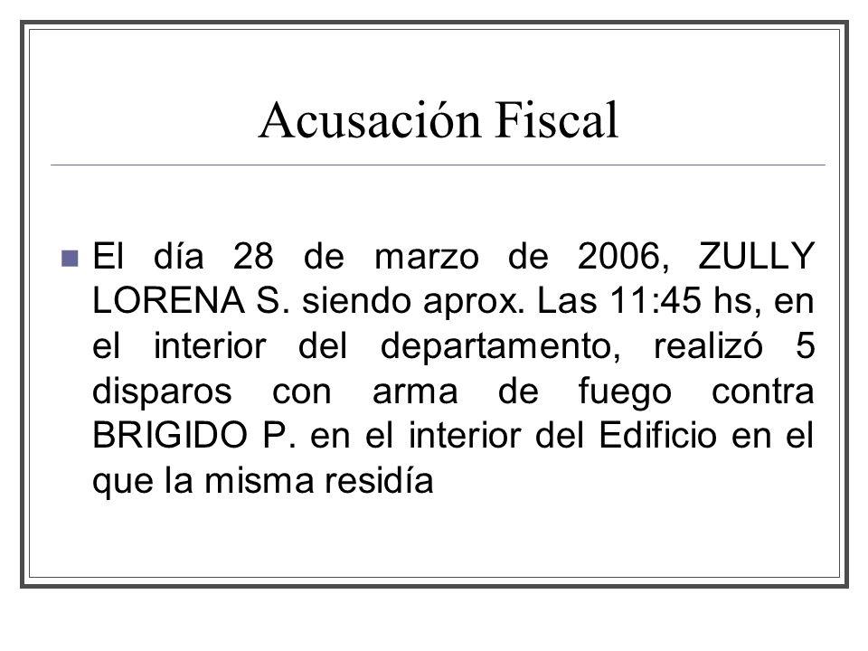 Acusación Fiscal El día 28 de marzo de 2006, ZULLY LORENA S.