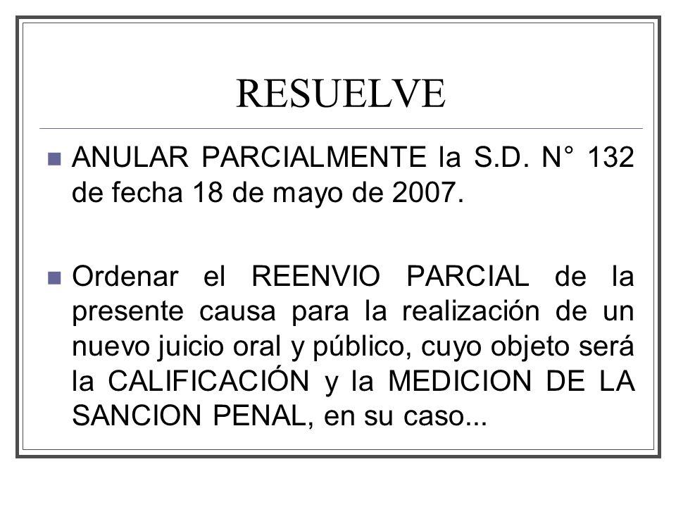 RESUELVE ANULAR PARCIALMENTE la S.D.N° 132 de fecha 18 de mayo de 2007.