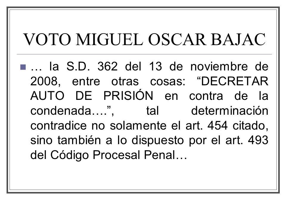 VOTO MIGUEL OSCAR BAJAC … la S.D.