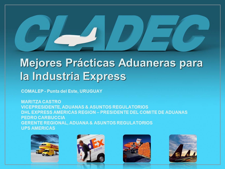Mejores Prácticas Aduaneras para la Industria Express COMALEP - Punta del Este, URUGUAY MARITZA CASTRO VICEPRESIDENTE, ADUANAS & ASUNTOS REGULATORIOS