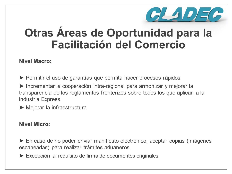 Nivel Macro: Permitir el uso de garantías que permita hacer procesos rápidos Incrementar la cooperación intra-regional para armonizar y mejorar la tra