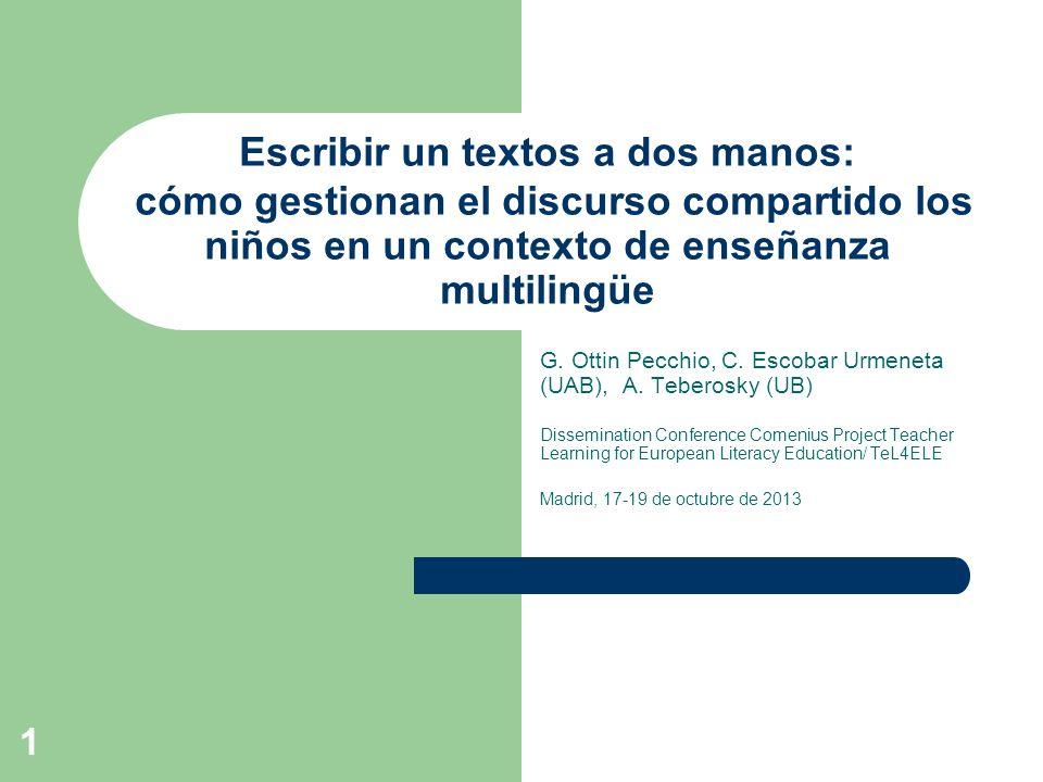 Escribir un textos a dos manos: cómo gestionan el discurso compartido los niños en un contexto de enseñanza multilingüe G. Ottin Pecchio, C. Escobar U