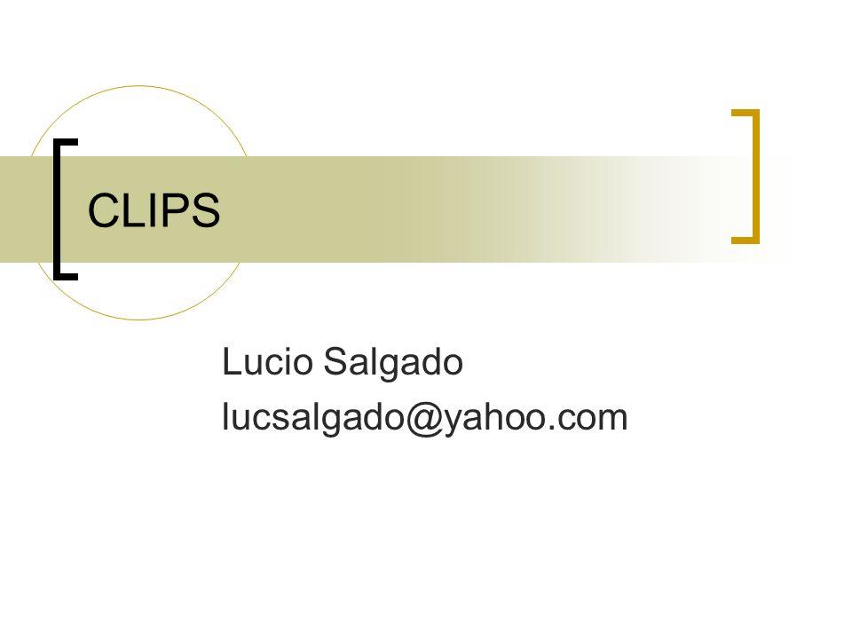 CLIPS Lenguaje Integrado de Sistemas de produccion C.
