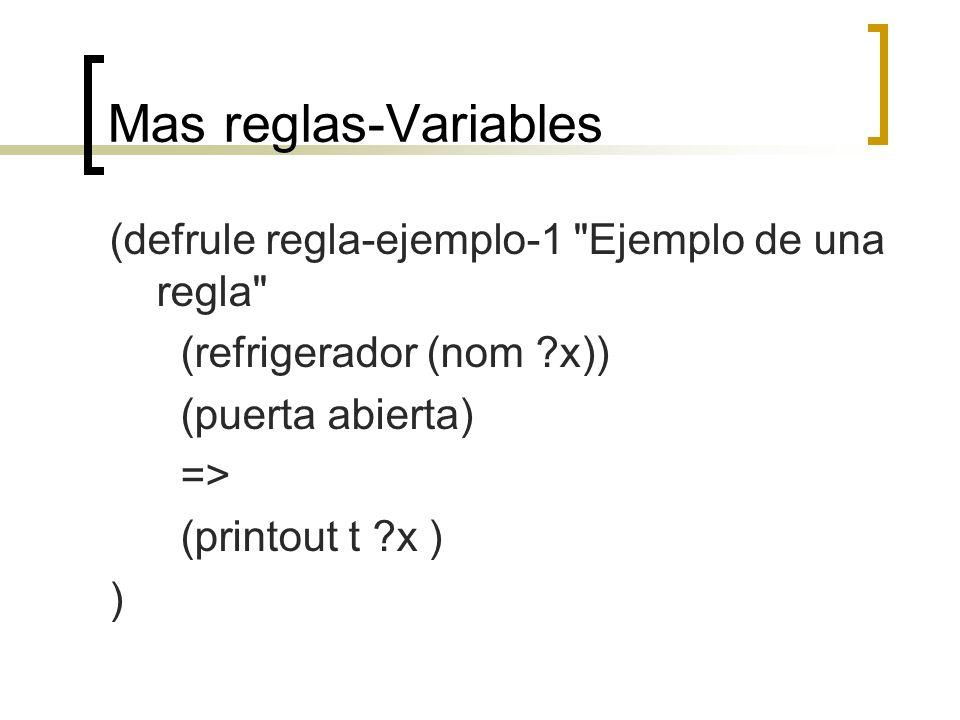 Mas reglas-Variables (defrule regla-ejemplo-1