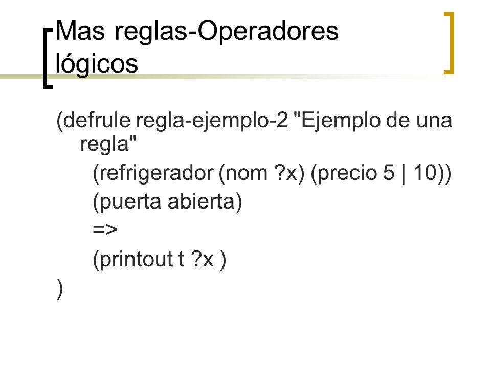 Mas reglas-Operadores lógicos (defrule regla-ejemplo-2