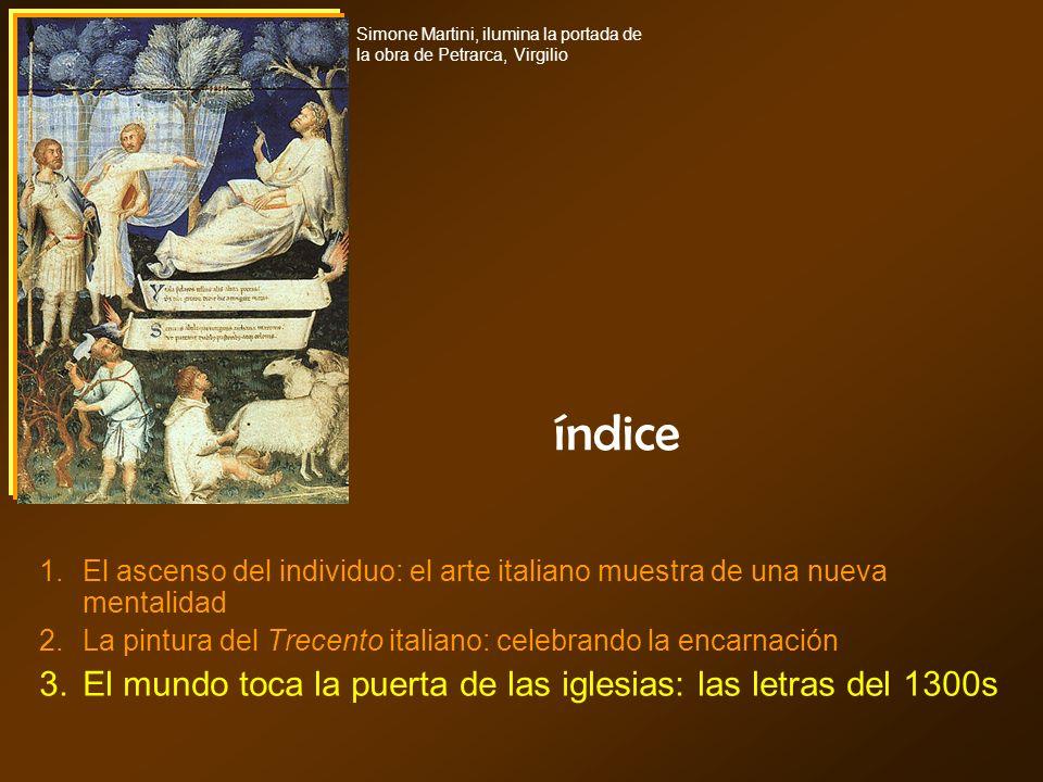 índice Simone Martini, ilumina la portada de la obra de Petrarca, Virgilio El ascenso del individuo: el arte italiano muestra de una nueva mentalidad