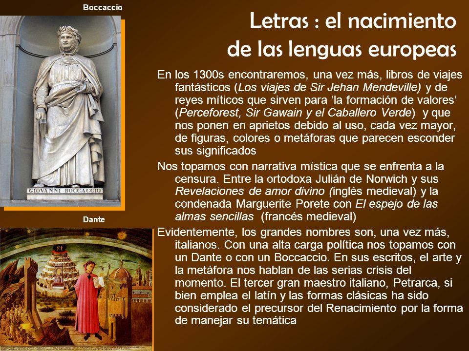 Letras : el nacimiento de las lenguas europeas En los 1300s encontraremos, una vez más, libros de viajes fantásticos (Los viajes de Sir Jehan Mendevil