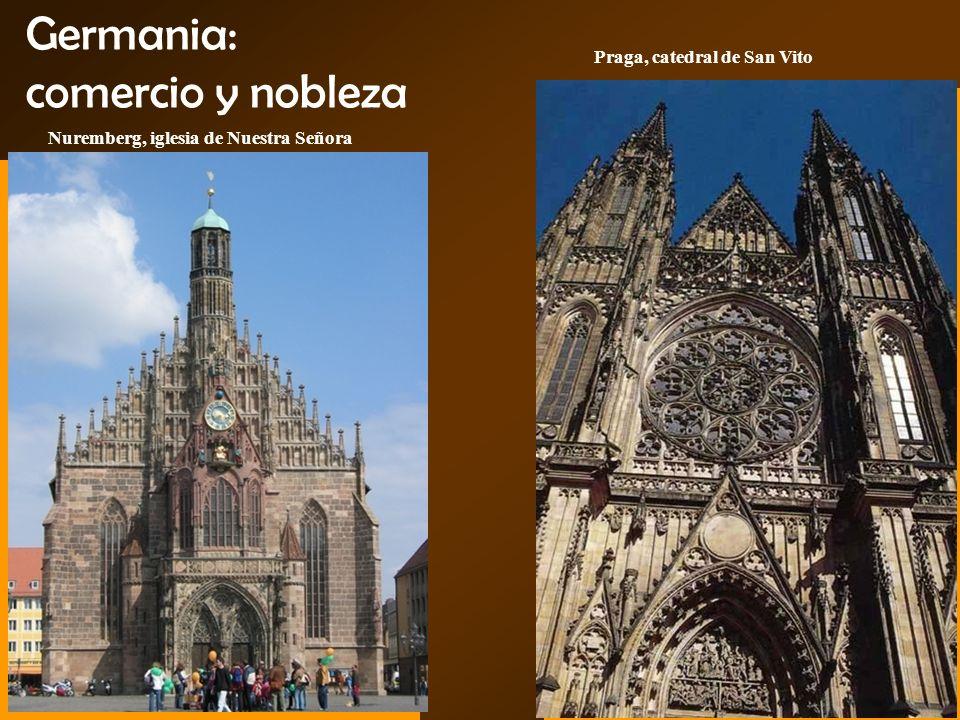 Germania: comercio y nobleza Nuremberg, iglesia de Nuestra Señora Praga, catedral de San Vito