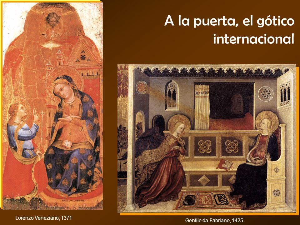 A la puerta, el gótico internacional Lorenzo Veneziano, 1371 Gentile da Fabriano, 1425