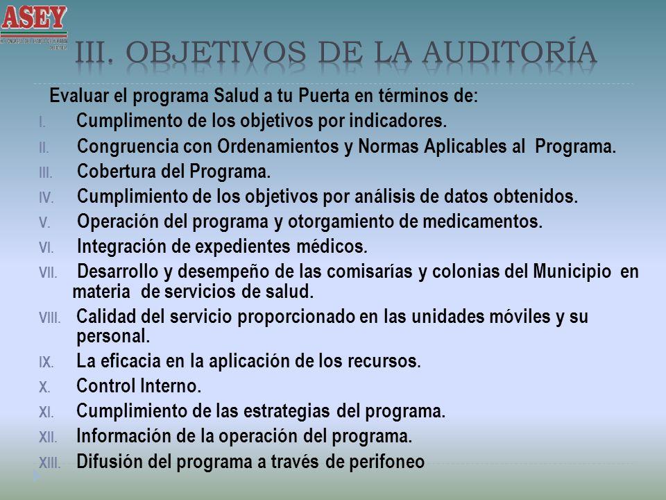 Evaluar el programa Salud a tu Puerta en términos de: I. Cumplimento de los objetivos por indicadores. II. Congruencia con Ordenamientos y Normas Apli