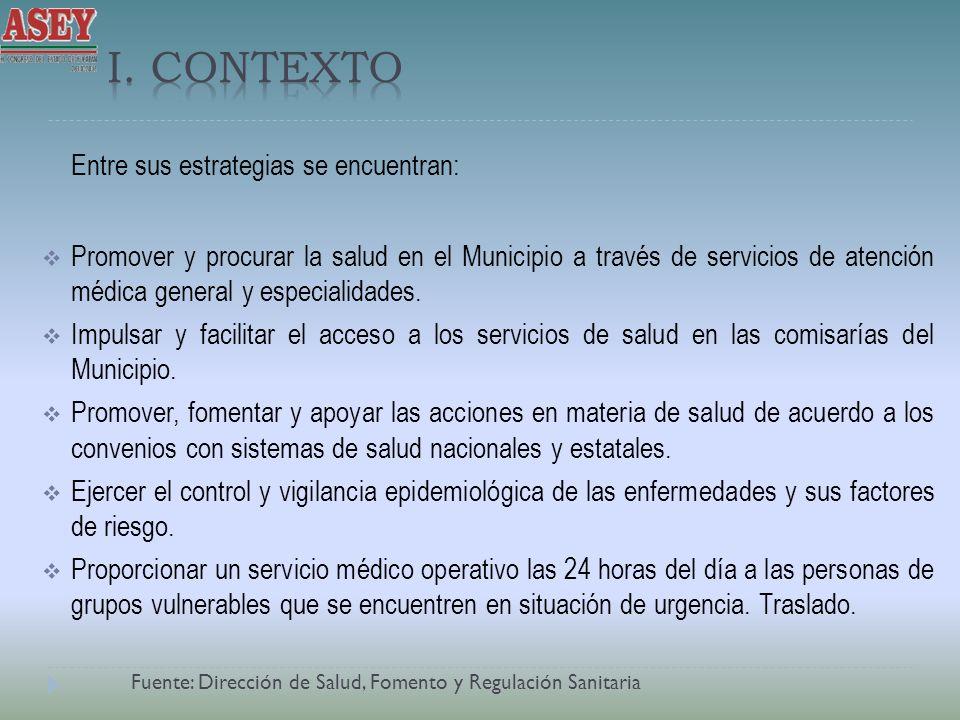 Entre sus estrategias se encuentran: Promover y procurar la salud en el Municipio a través de servicios de atención médica general y especialidades. I
