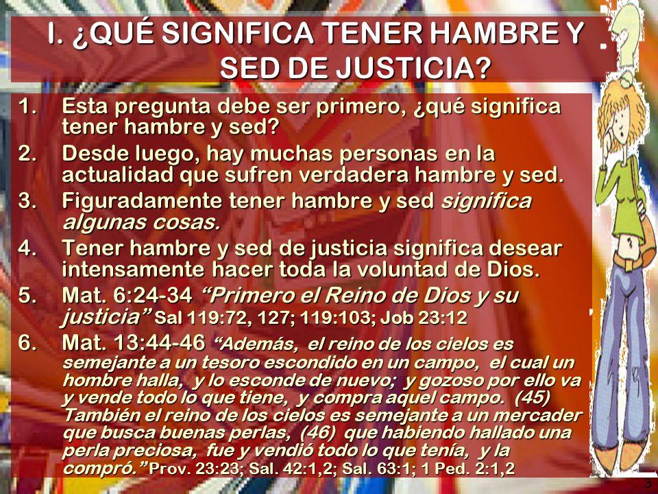 3 I.¿QUÉ SIGNIFICA TENER HAMBRE Y SED DE JUSTICIA.