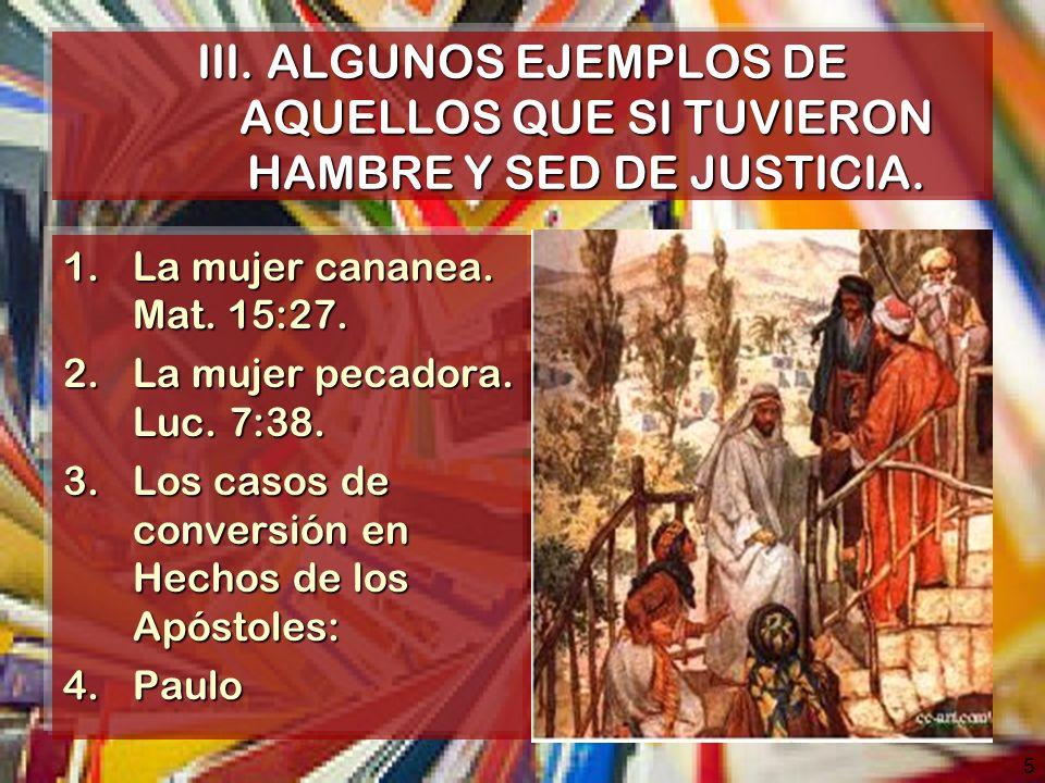 5 III.ALGUNOS EJEMPLOS DE AQUELLOS QUE SI TUVIERON HAMBRE Y SED DE JUSTICIA.