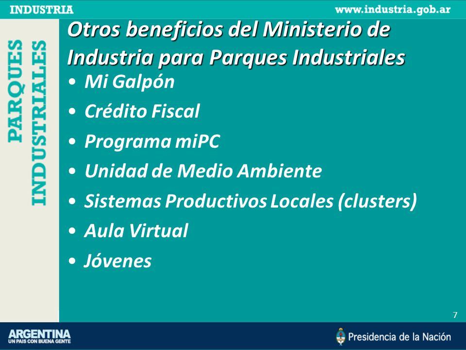 Otros beneficios del Ministerio de Industria para Parques Industriales Mi Galpón Crédito Fiscal Programa miPC Unidad de Medio Ambiente Sistemas Produc