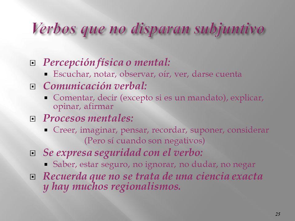 24 Las Expresiones Impersonales: 1. Requieren el uso del subjuntivo: es necesario, es preciso, es menester, es posible, es imposible, es probable, es