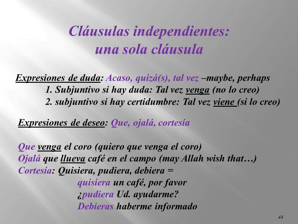 43 Independent Clauses (Las Cláusulas independientes)