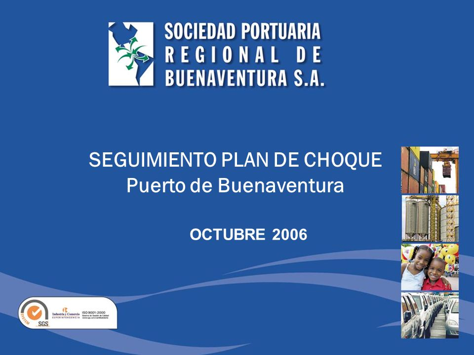 APOYOS MINISTERIO DE TRANSPORTE MINISTERIO DE COMERCIO INCO SUPERINTENDENCIA DE PUERTOS Y TRANSPORTE DIAN GOBERNACION DEL VALLE ALCALDIA MUNICIPAL POLICIA FISCAL ADUANERA.