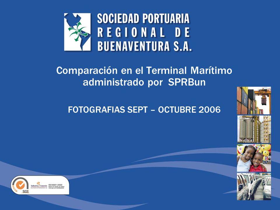 Comparación en el Terminal Marítimo administrado por SPRBun FOTOGRAFIAS SEPT – OCTUBRE 2006