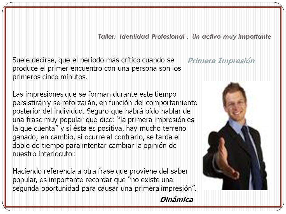 Taller: Identidad Profesional.Un activo muy importante Taller: Identidad Profesional.