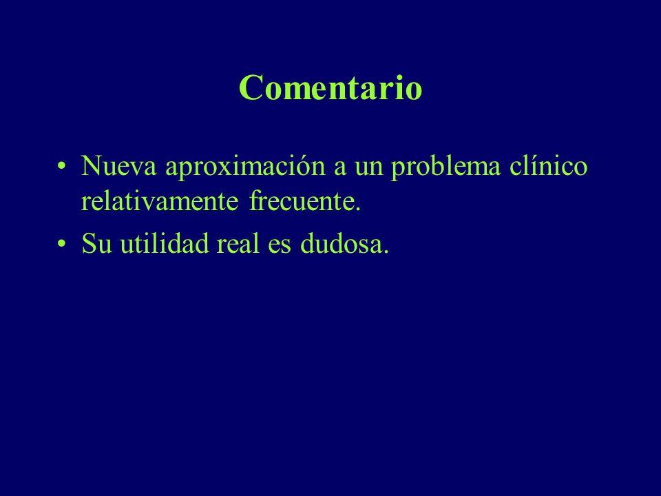 Comentario Nueva aproximación a un problema clínico relativamente frecuente. Su utilidad real es dudosa.