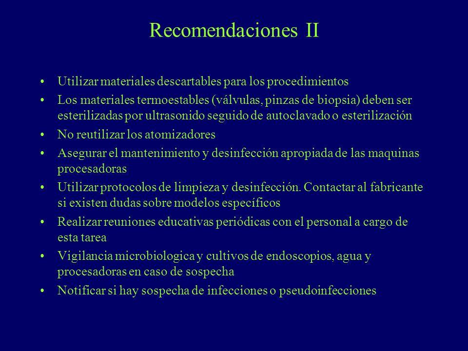 Recomendaciones II Utilizar materiales descartables para los procedimientos Los materiales termoestables (válvulas, pinzas de biopsia) deben ser ester
