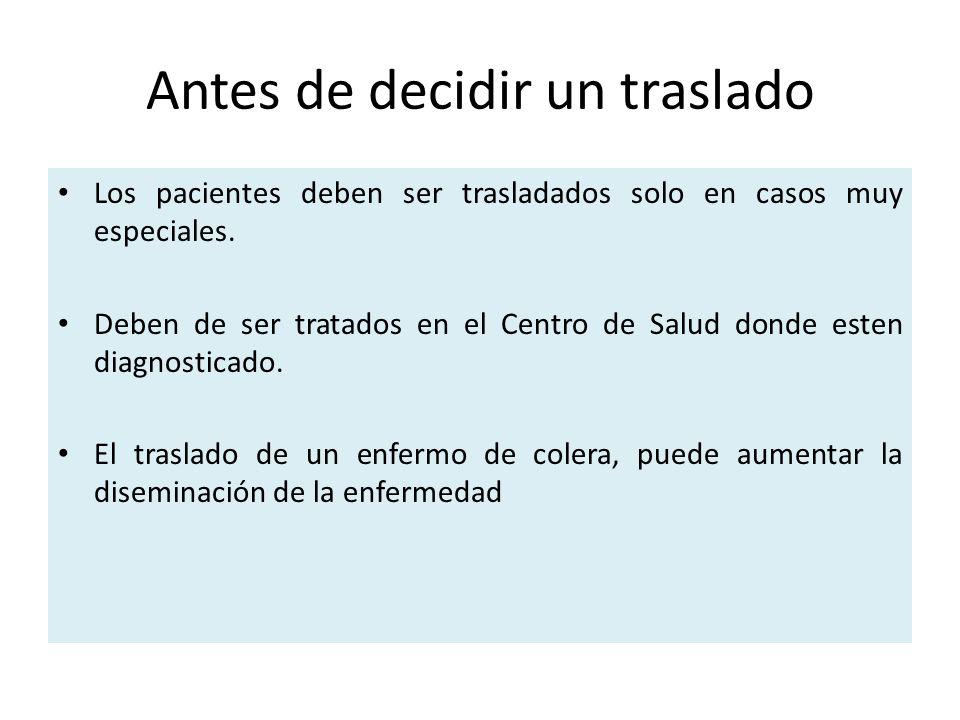 Antes de decidir un traslado Los pacientes deben ser trasladados solo en casos muy especiales.