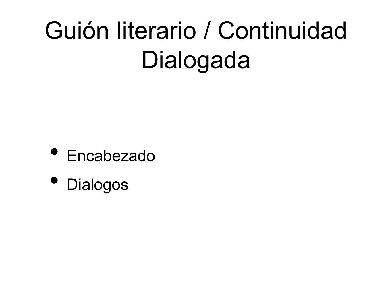 Guión literario / Continuidad Dialogada Encabezado Dialogos