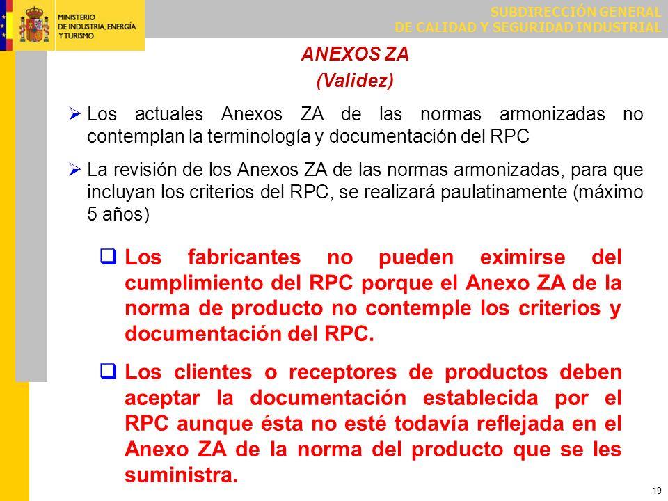 SUBDIRECCIÓN GENERAL DE CALIDAD Y SEGURIDAD INDUSTRIAL 19 ANEXOS ZA (Validez) Los actuales Anexos ZA de las normas armonizadas no contemplan la termin