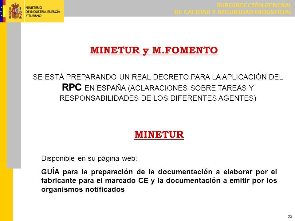 SUBDIRECCIÓN GENERAL DE CALIDAD Y SEGURIDAD INDUSTRIAL 23 MINETUR y M.FOMENTO SE ESTÁ PREPARANDO UN REAL DECRETO PARA LA APLICACIÓN DEL RPC EN ESPAÑA