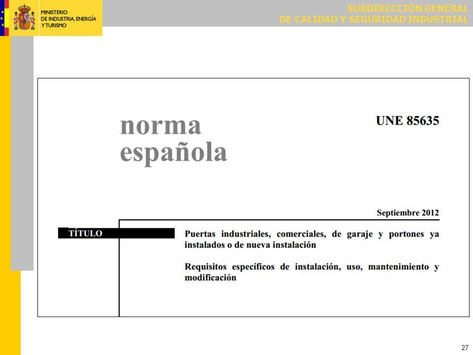 SUBDIRECCIÓN GENERAL DE CALIDAD Y SEGURIDAD INDUSTRIAL 27