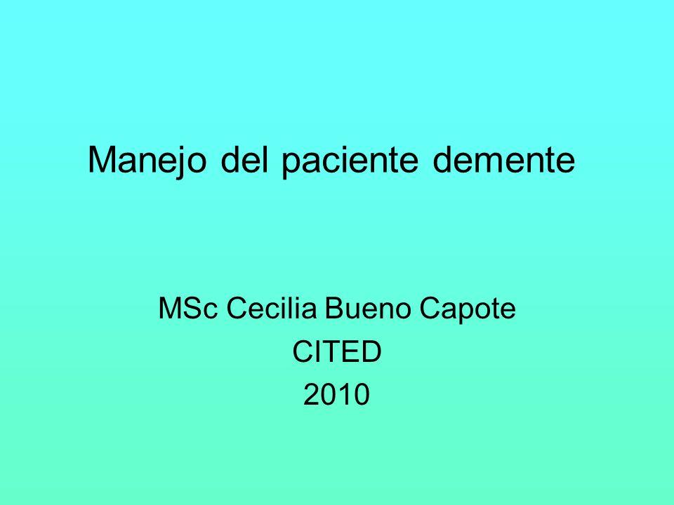 Manejo del paciente demente MSc Cecilia Bueno Capote CITED 2010