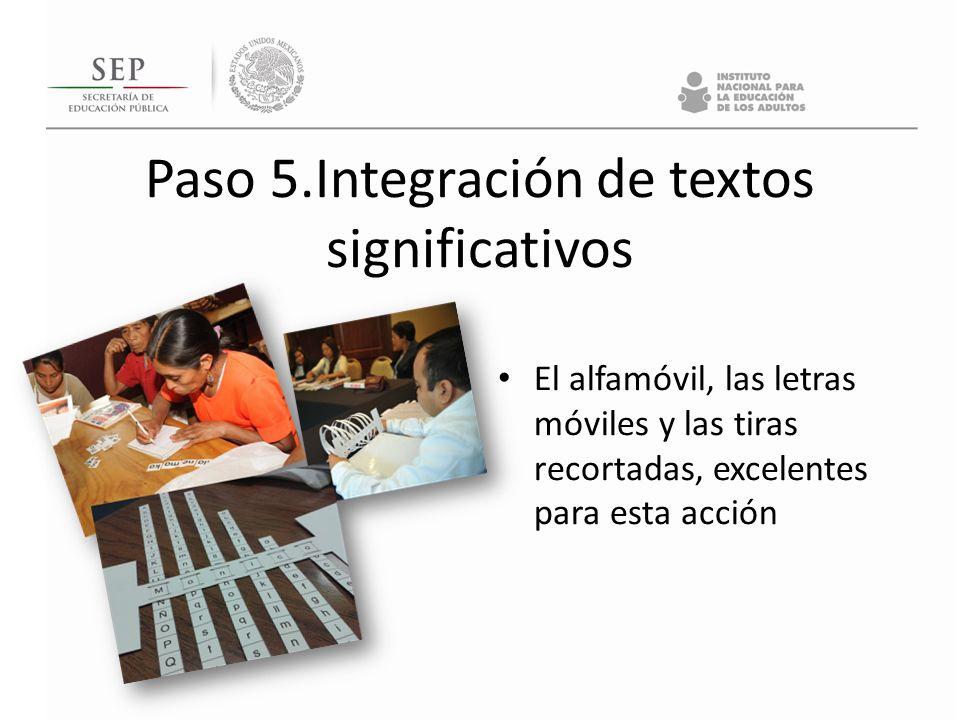 Paso 5.Integración de textos significativos El alfamóvil, las letras móviles y las tiras recortadas, excelentes para esta acción