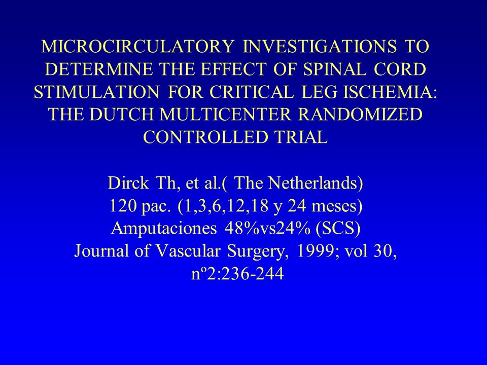 MICROCIRCULATORY INVESTIGATIONS TO DETERMINE THE EFFECT OF SPINAL CORD STIMULATION FOR CRITICAL LEG ISCHEMIA: THE DUTCH MULTICENTER RANDOMIZED CONTROL