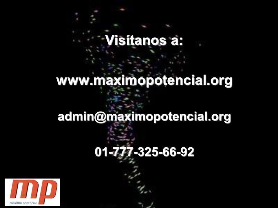 Visítanos a: www.maximopotencial.orgadmin@maximopotencial.org01-777-325-66-92