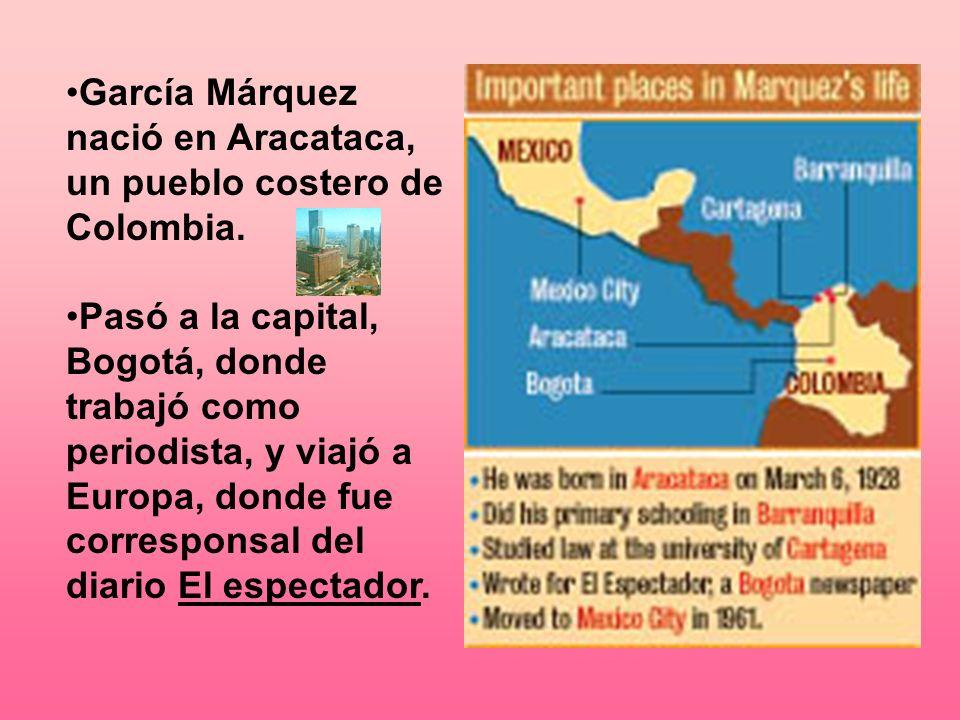 García Márquez nació en Aracataca, un pueblo costero de Colombia. Pasó a la capital, Bogotá, donde trabajó como periodista, y viajó a Europa, donde fu